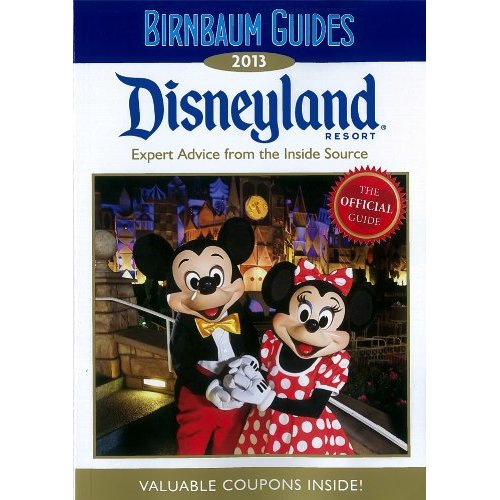 The 2013 Birnbaum's Official Guide to Disneyland claims to offer ...