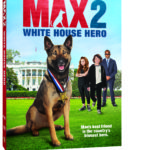 MAX 2: White House Hero Available on DVD, Blu-ray Combo Pack, and Digital HD